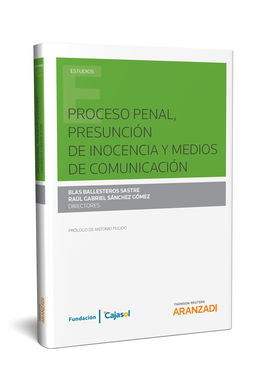 PROCESO PENAL, PRESUNCIÓN DE INOCENCIA Y MEDIOS DE COMUNICACIÓN