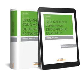 LA COMPETENCIA COMO MOTOR DE DESARROLLO ECONÓMICO (PAPEL + E-BOOK)
