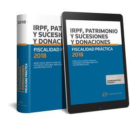 FISCALIDAD PRÁCTICA 2018. IRPF, PATRIMONIO Y SUCESIONES Y DONACIONES  (PAPEL + E
