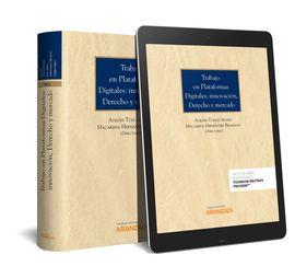 TRABAJO EN PLATAFORMAS DIGITALES: INNOVACIÓN, DERECHO Y MERCADO (PAPEL + E-BOOK)