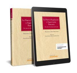 LA NUEVA REGULACIÓN Y SUPERVISIÓN BANCARIA  (PAPEL + E-BOOK)