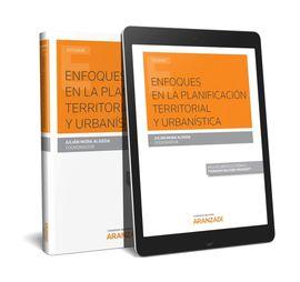 ENFOQUES EN LA PLANIFICACIÓN TERRITORIAL Y URBANÍSTICA (PAPEL + E-BOOK)