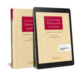 LA ACTIVIDAD SUBVENCIONAL EN EL CINE (PAPEL + E-BOOK)