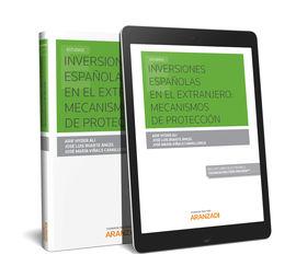 INVERSIONES ESPAÑOLAS EN EL EXTRANJERO: MECANISMOS DE PROTECCIÓN  (PAPEL + E-BOO