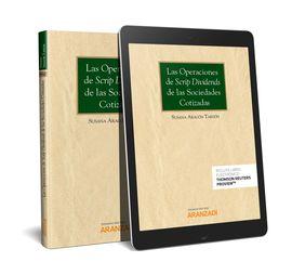 LAS OPERACIONES DE SCRIP DIVIDENS DE LAS SOCIEDADES COTIZADAS (PAPEL + E-BOOK)