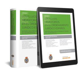 LOS FLUJOS MIGRATORIOS EN EL ORDENAMIENTO JURÍDICO ESPAÑOL (PAPEL + E-BOOK)