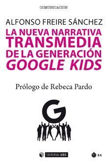 LA NUEVA NARRATIVA TRANSMEDIA DE LA GENERACIÓN GOOGLE KIDS