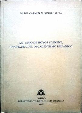 ANTONIO DE HOYOS Y VICENT, UNA FIGURA DEL DECADENTISMO ESPAÑOL