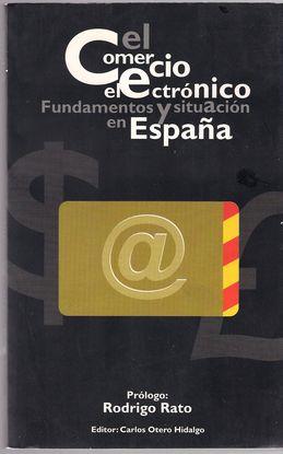 EL COMERCIO ELECTRÓNICO : FUNDAMENTOS Y SITUACIÓN EN ESPAÑA