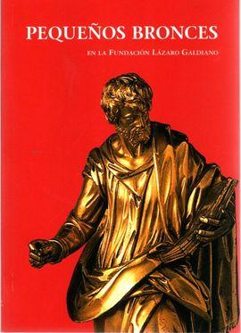 PEQUEÑOS BRONCES EN LA FUNDACIÓN LÁZARO GALDIANO. SIGLOS XVI-XIX