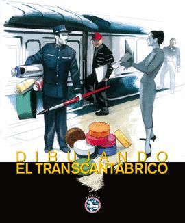 DIBUJANDO EL TRANSCANTÁBRICO