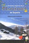 VERDADERA HISTORIA DE LA MAMANOEL DE ESPAÑA