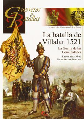 LA BATALLA DE VILLALAR 1521