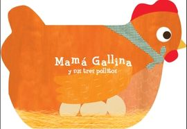 MAMÁ GALLINA Y SUS TRES POLLITOS