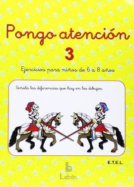 PONGO ATENCIÓN 3. EJERCICIOS DE ATENCIÓN PARA NIÑOS DE 6 A 8 AÑOS