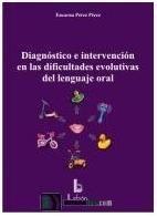 DIAGNÓSTICO E INTERVENCIÓN EN LAS DIFICULTADES EVOLUTIVAS DEL LENGUAJE ORAL