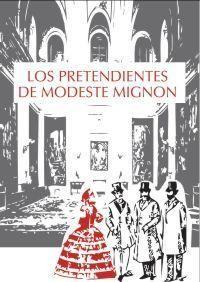 LOS PRETENDIENTES DE MODESTE MIGNON