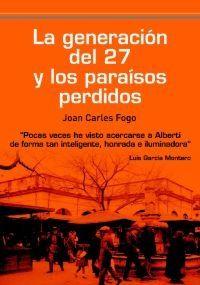 LA GENERACION DEL 27 Y LOS PARAISOS PERDIDOS