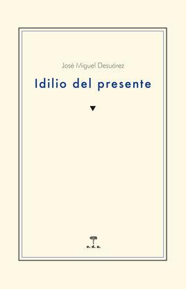 IDILIO DEL PRESENTE