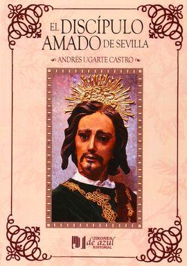 EL DISCÍPULO AMADO DE SEVILLA