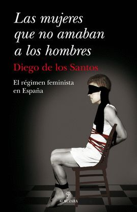 LAS MUJERES QUE NO AMABAN A LOS HOMBRES