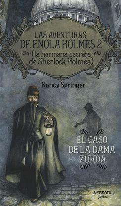 LAS AVENTURAS DE ENOLA HOLMES 2 (LA HERMANA SECRETA DE SHERLOCK HOLMES). EL CASO