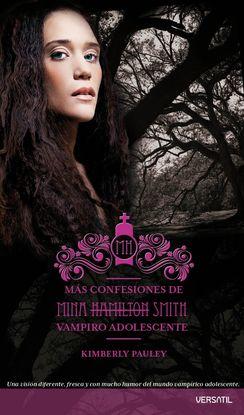 MÁS CONFESIONES DE MINA HAMILTON SMITH (VAMPIRO ADOLESCENTE)
