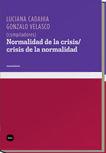 NORMALIDAD DE LA CRISIS/CRISIS DE LA NORMALIDAD