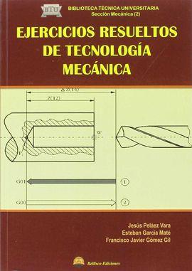 EJERCICIOS RESUELTOS DE TECNOLOGIA MECANICA