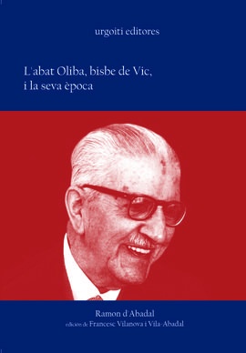 L´ABAT OLIBA, BISBE DE VIC, I LA SEVA ÈPOCA