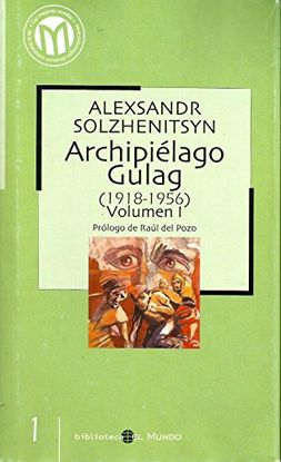 ARCHIPIÉLAGO GULAG (1918-1956) - VOLÚMEN 1
