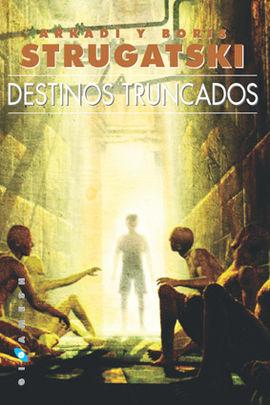 DESTINOS TRUNCADOS
