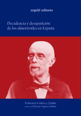 DECADENCIA Y DESAPARICIÓN DE LOS ALMORÁVIDES EN ESPAÑA