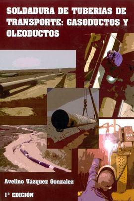 SOLDADURA DE TUBERÍAS DE TRANSPORTE : GASODUCTOS Y OLEODUCTOS
