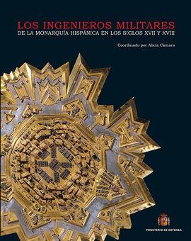 LOS INGENIEROS MILITARES DE LA MONARQU¡A ESPAÑOLA EN LOS SIGLOS XVII Y XVIII