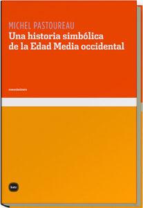 UNA HISTORIA SIMBÓLICA DE LA EDAD MEDIA OCCIDENTAL