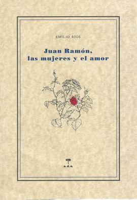 JUAN RAMÓN, LAS MUJERES Y EL AMOR