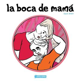 LA BOCA DE MAMÁ