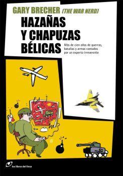 HAZAÑAS Y CHAPUZAS BÉLICAS