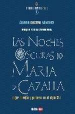 NOCHES OSCURAS DE MARÍA DE CAZALLA, LAS