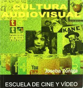 CULTURA AUDIOVISUAL. ESCUELA DE CINE Y VIDEO