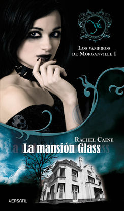 LOS VAMPIROS DE MORGANVILLE I. LA MANSIÓN GLASS