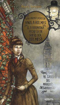 LAS AVENTURAS DE ENOLA HOLMES (LA HERMANA SECRETA DE SHERLOCK HOLMES). EL CASO D