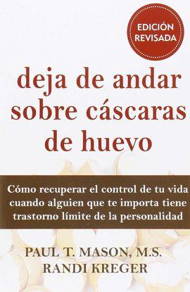 DEJA DE ANDAR SOBRE CÁSCARAS DE HUEVO. EDICIÓN REVISADA