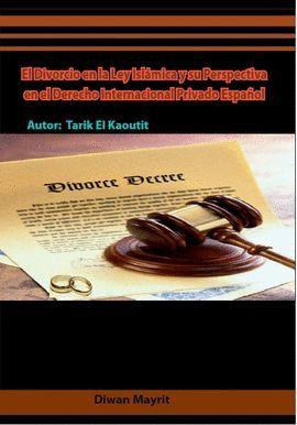 EL DIVORCIO EN LA LEY ISLÁMICA Y SU PERSPECTIVA EN EL DERECHO INTERNACIONAL PRIV
