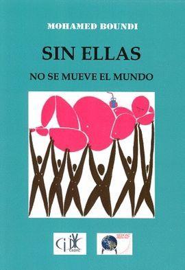 SIN ELLAS NO SE MUEVE EL MUNDO