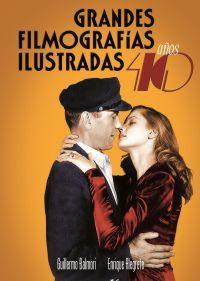 GRANDES FILMOGRAFÍAS ILUSTRADAS, AÑO 40