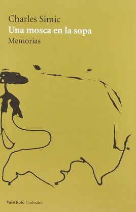 UNA MOSCA EN LA SOPA: MEMORIAS