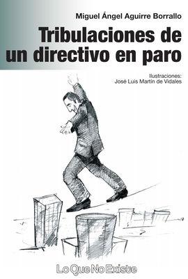 TRIBULACIONES DE UN DIRECTIVO EN PARO