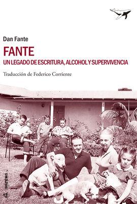 FANTE. UN LEGADO DE ESCRITURA, ALCOHOL Y SUPERVIVENCIA